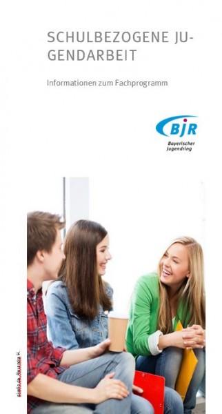 Schulbezogene Jugendarbeit - Informationen zum Fachprogramm_Flyer