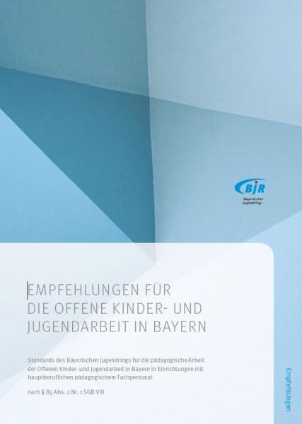 Empfehlungen für die offene Kinder- und Jugendarbeit in Bayern