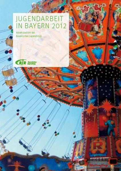 Arbeitsbericht des Bayerischen Jugendrings 2012