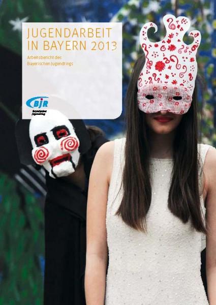 Arbeitsbericht des Bayerischen Jugendrings 2013