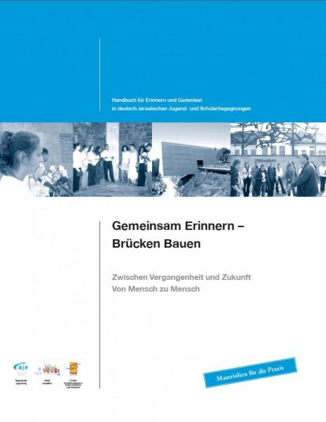 Gemeinsam erinnern Brücken bauen – Materialien zum deutsch-israelischen Handbuch
