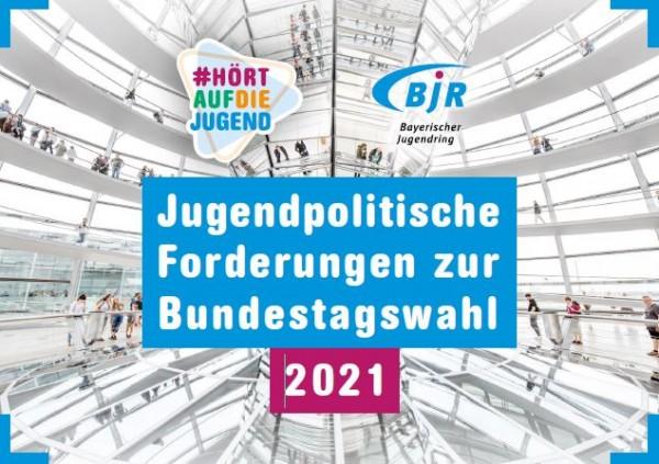 Jugendpolitische Forderungen zur Bundestagswahl 2021 - Download