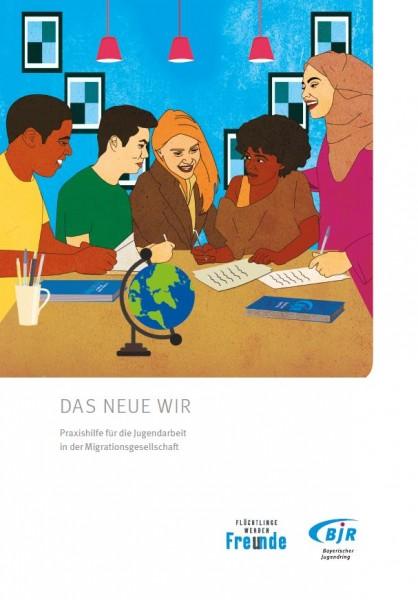 Das neue Wir - Jugendarbeit in der Migrationsgesellschaft