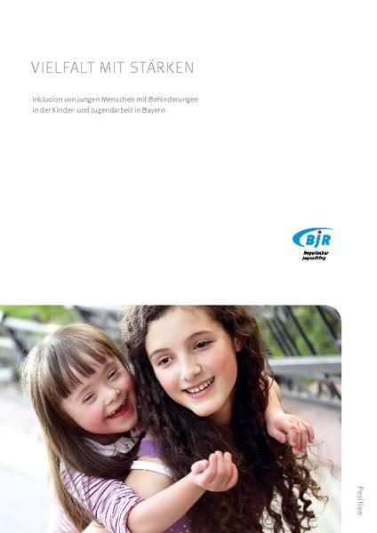 Vielfalt mit Stärken – Inklusion von jungen Menschen mit Behinderungen in der Kinder- und Jugendarbe