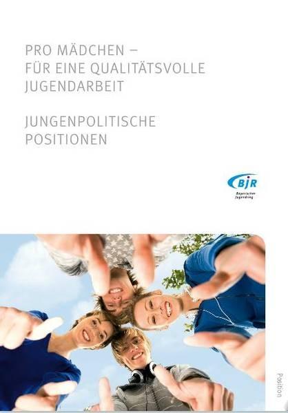 Pro Mädchen – für eine qualitätsvolle Jugendarbeit / Jungenpolitische Positionen