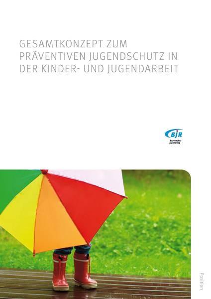 Gesamtkonzept zum präventiven Jugendschutz in der Kinder- und Jugendarbeit