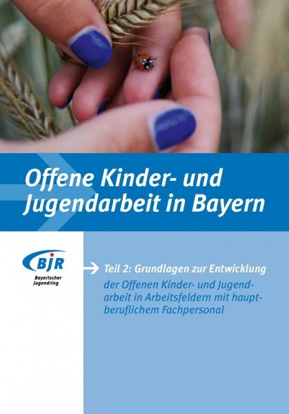 Offene Jugendarbeit in Bayern, Teil 2: Grundlagen
