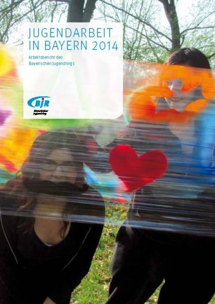 Arbeitsbericht des Bayerischen Jugendrings 2014