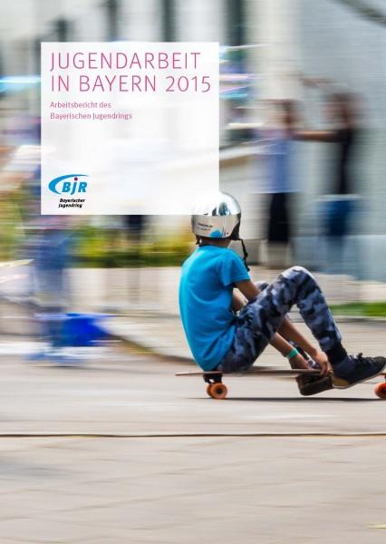 Arbeitsbericht des Bayerischen Jugendrings 2015